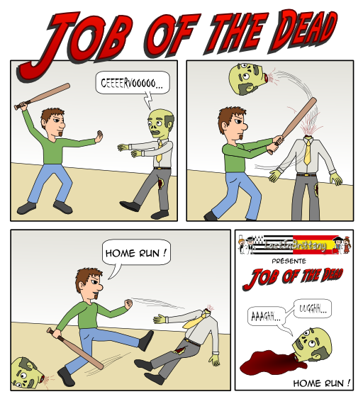 Job of the Dead II : Home run